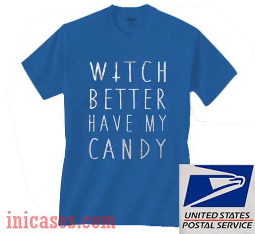 Witch Better Have My Candy Halloween