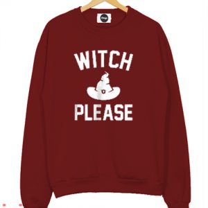 Witch Please Sweatshirt Men And Women