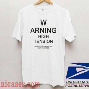 Warning High Tension T shirt