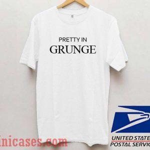 Pretty In Grunge T shirt