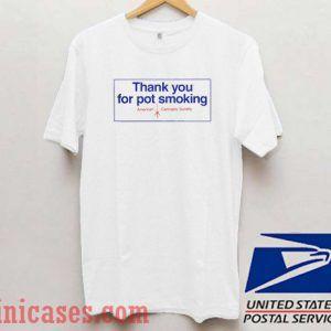 Thank You for Pot Smoking T shirt