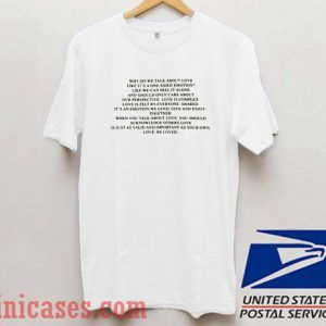 Why do we talk about love T shirt