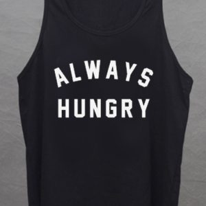 Always Hungry tank top unisex