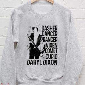 Dasher Dancer Prancer Vixen Comet Cupid Daryl Dixon Sweatshirt Men And Women
