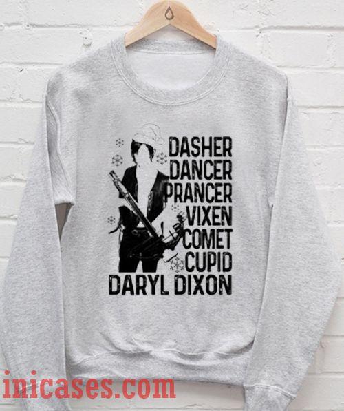 Dasher Dancer Prancer Vixen Comet Cupid Daryl Dixon Sweatshirt Men And Women