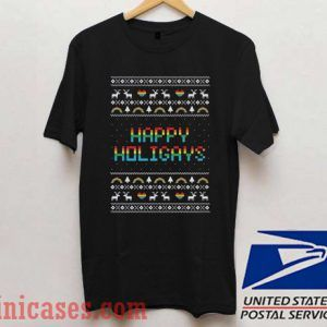 Happy Holigays Ugly Christmas T shirt
