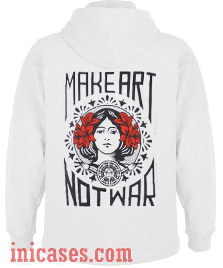 Make Art Not War White Hoodie pullover