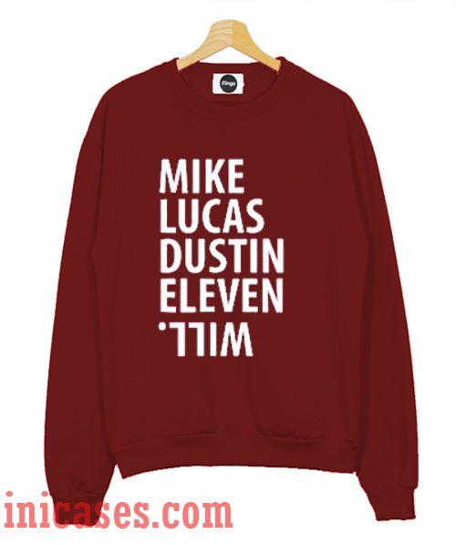 Mike Lucas Dustin Eleven Will Sweatshirt Men And Women