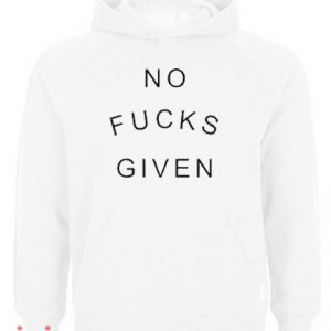 No Fucks Given Hoodie pullover