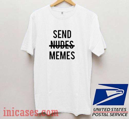 Send Nudes Memes T shirt