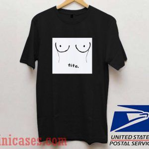 Tite T shirt