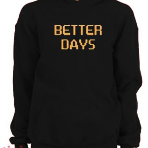 Better Days Hoodie pullover