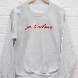 Je T'adore Sweatshirt Men And Women