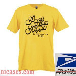 Part Time Hippie T shirt