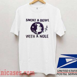 Smoke a bowl with a Nole T shirt