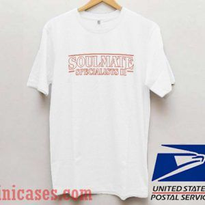 Soulmate Specialist T shirt