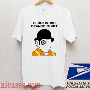 Clockword Orange Shirt T shirt