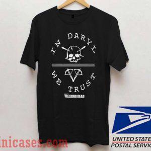 Walking Dead In Daryl We Trust T shirt