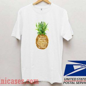 Pineapple Quote T shirt