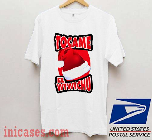 Tocame El Wiwichu T shirt