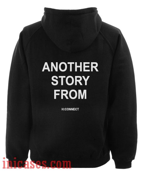 Another Story From H Connect Hoodie pullover