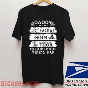 Daddy You Are My Favorite Viking Dad T shirt