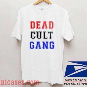 Dead Cult Gang T shirt