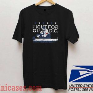 Fight For Old Dc T shirt