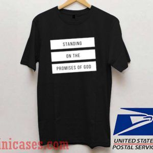 Standing On The Promises Of God T shirt