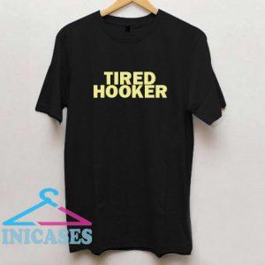 Tired Hooker T shirt