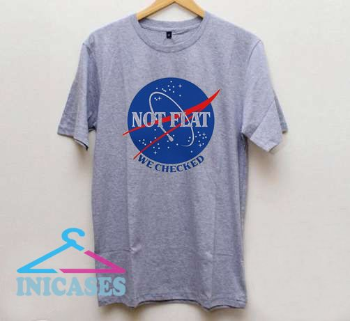 Not Flat We Checked T Shirt