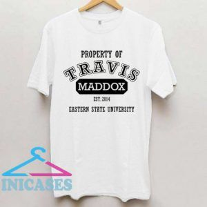 Property of Travis Maddox T shirt