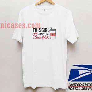 This girl runs on chick-fil-a ladies tee T shirt