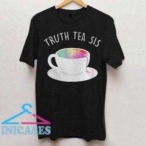 Truth Tea Sis T Shirt