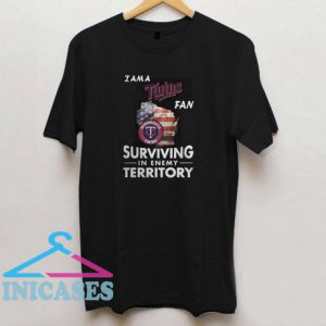 I am a Twins fan surviving in the enemy territory T shirt