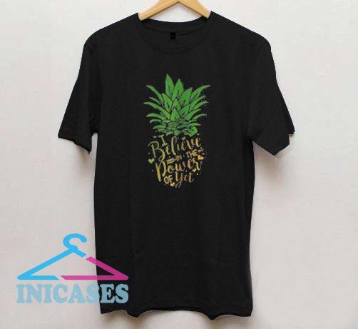 9fe8bb6f847 Pineapple-i-believe-in-the-power-of-yet-T-Shirt.jpg