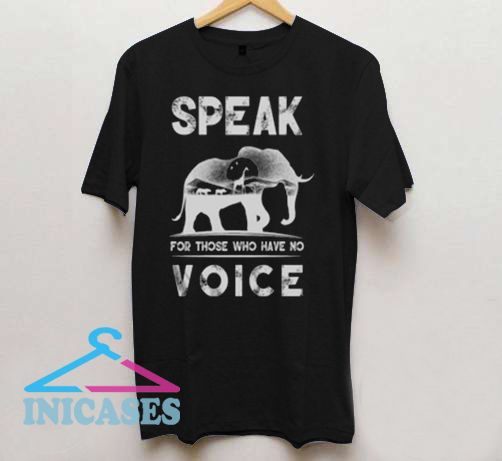 Speak for those who have no T Shirt