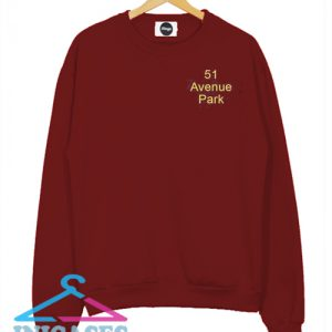 51 avenue park sweatshirt Men And Women