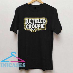 Retired groupie T Shirt