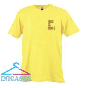 god is good T shirt