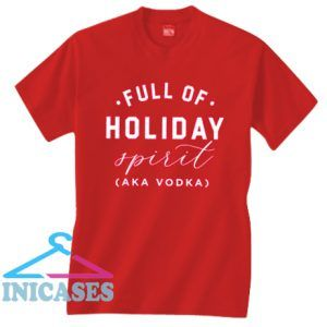 Full of Holiday Spirit Christmas Cheer Red T Shirt