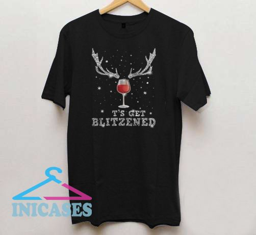 Glass of wine let's get blitzened T Shirt