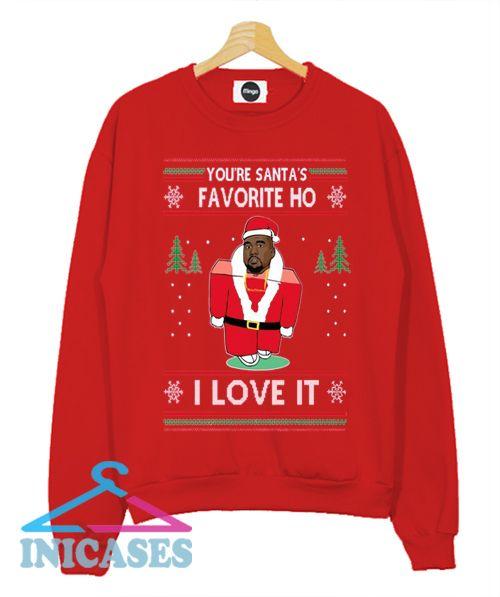 Santas Favorite Ho I Love It Ugly Christmas Sweatshirt Men And Women