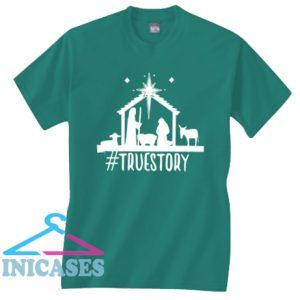 True Story Christmas T Shirt