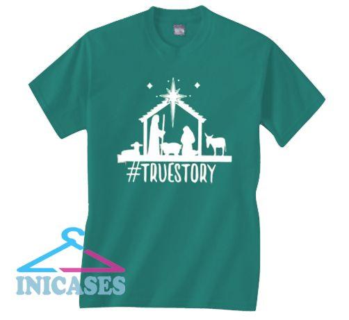 True Story Christmas T Shirt