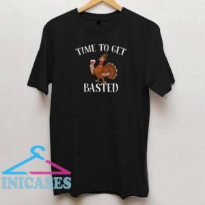 Turkey Time To Get Basted Wine T Shirt