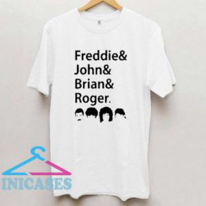 Freddies and John and Brian and Roger T Shirt