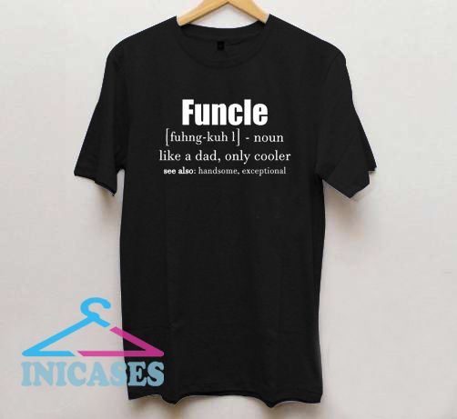 62fd8b845 Funcle Definition Fun Uncle T Shirt