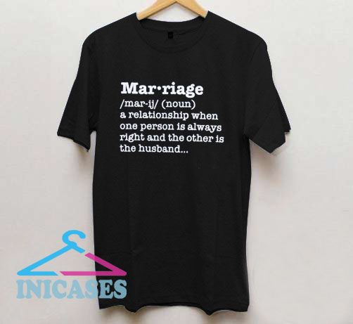 Marriage Definition Valentine T Shirt