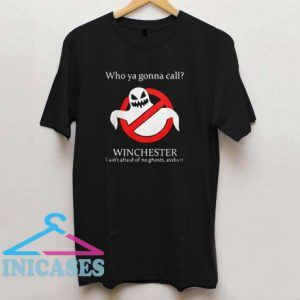 Who ya gonna call Winchester T Shirt